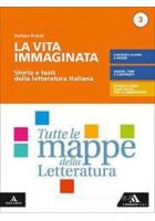 la-vita-immaginatavol-3-storia-e-testi-della-letteratura-italiana-tutte-le-mappe-della-letteratura